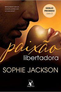 paixão libertadora - sophie jackson