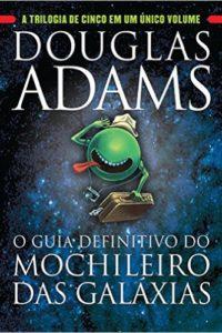 o guia definitivo do mochileiro das galáxias - douglas adams