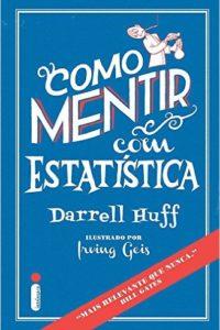 como mentir com estatística - darrell huff